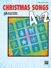 Christmas Songs A to Z (64 Fun and Familiar Holiday Favorites)