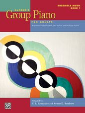 Alfred's Group Piano for Adults: Ensemble Music, Book 1